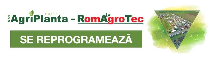 AgriPlanta-RomAgroTec, ediţia 2020, se reprogramează pentru o dată ulterioară