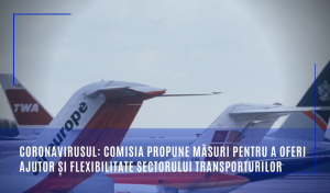 Coronavirusul: Comisia propune măsuri pentru a oferi ajutor și flexibilitate sectorului transporturilor
